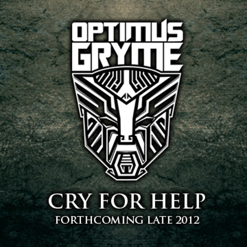 OPTIMUS GRYME - Cry for Help (Forthcoming Oct 2012)