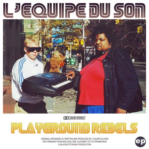 L'Equipe du Son - Playground Rebels (80s Stallone Remix)