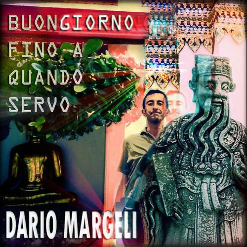 Dario Margeli - Buongiorno fino a quando servo