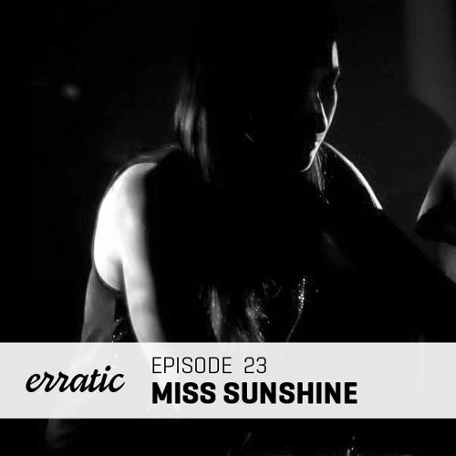 Erratic Podcast 23 | Miss Sunshine