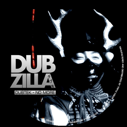 (N-Type Rinse FM) - Dubzilla Recordings - DUBTEK - No More - DZ005 - OUT NOW !!