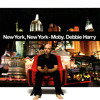 Moby f. Debbie Harry - New York, New York (Therapy's Big Apple Anthem)