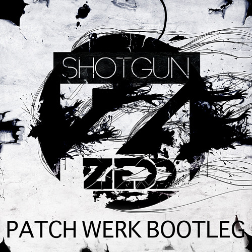 Shotgun (Patch Werk Bootleg) - Zedd [FREE DOWNLOAD]