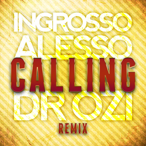 Sebastian Ingrosso & Alesso - Calling (Dr.Ozi Remix) FREE DOWNLOAD