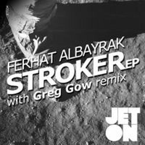 Ferhat Albayrak - Stroker (Greg Gow Old Skool Mix) [Jeton Records] JET034