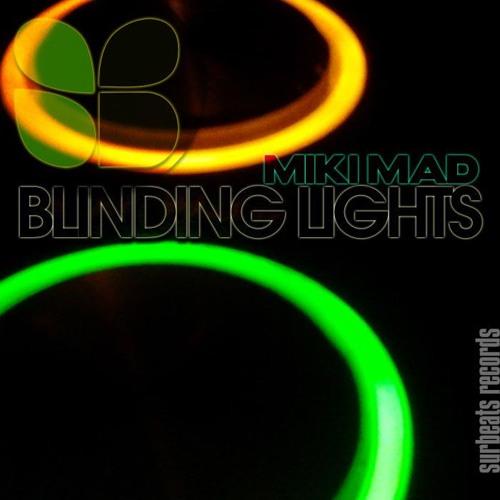 Miki Mad -  Blinding Lights - Original mix (Sur Beats Records)