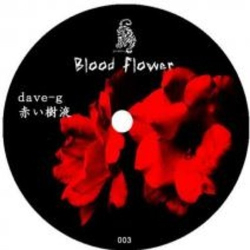Dave-G Blood Flower e.p(PUREBOX recordings)