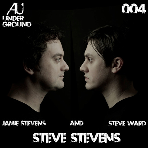 AU Underground 004 Steve Stevens (Jamie Stevens & Steve Ward)