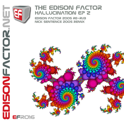The Edison Factor - Hallucination (Nick Sentience 2005 Remix) ***OUT NOW***