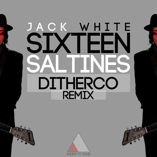 Jack White - Sixteen Saltine (DitherCo Remix)