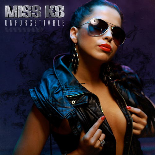 Miss K8 - Unforgettable