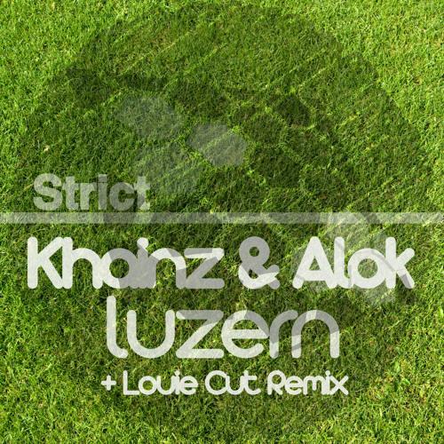 Khainz & Alok - Luzern (Louie Cut Remix)