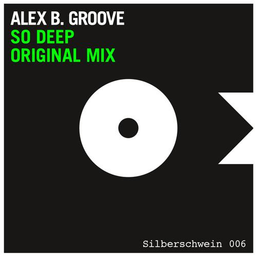 Alex B. Groove feat. Fatima Dramé -  So Deep (Original Version) [Silberschwein Music]
