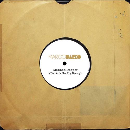 Marco Darko - Mobbed Deeper (Darko's So Fly Booty) (Free Download)