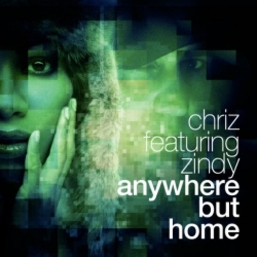 Chriz Ft. Zindy - Anywhere But Home (Juul&Oester Remix)