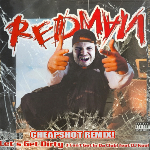 Redman - Let's Get Dirty (Cheapshot Remix)