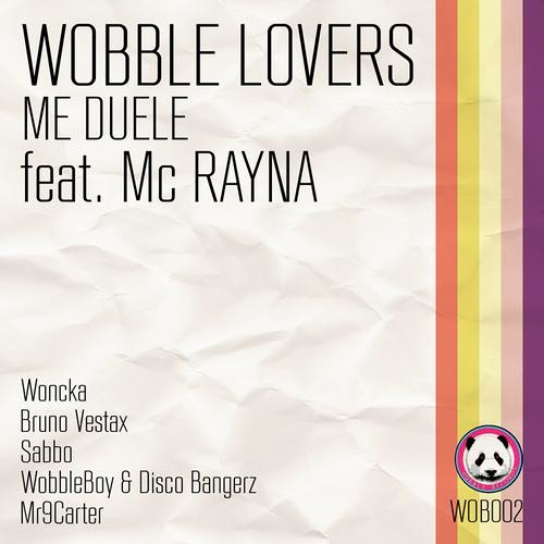Wobble Lovers feat. Mc Rayna - Me Duele (SaBBo Remix)