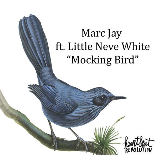 """Marc Jay ft. Little Neve White """"Mocking Bird""""  (Sampler)"""