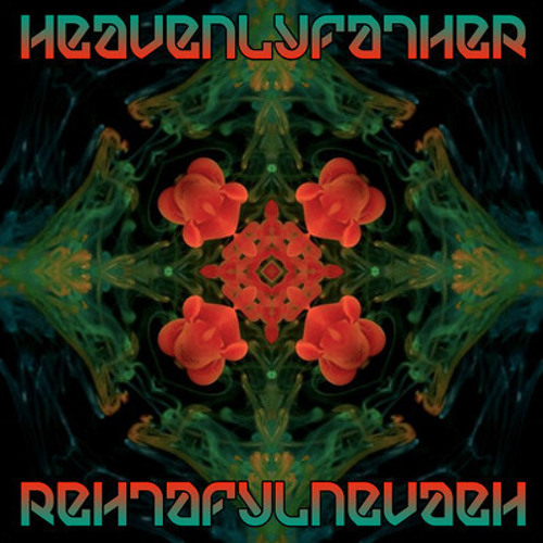 "HEAVENLYFATHER -Jesus Saves ""RehtafylnevaeH"" on Substruk Records"