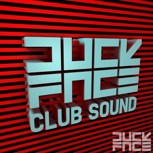 DuckFace - Club Sound (Original mix) (FREE DOWNLOAD)