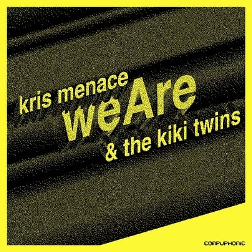 Kris Menace & The Kiki Twins - We Are (ELIOT 'Jack' Mix)