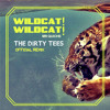 Wildcat! Wildcat! - Mr. Quiche (The Dirty Tees Official Remix)