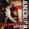 America (Big Chocolate Remix)
