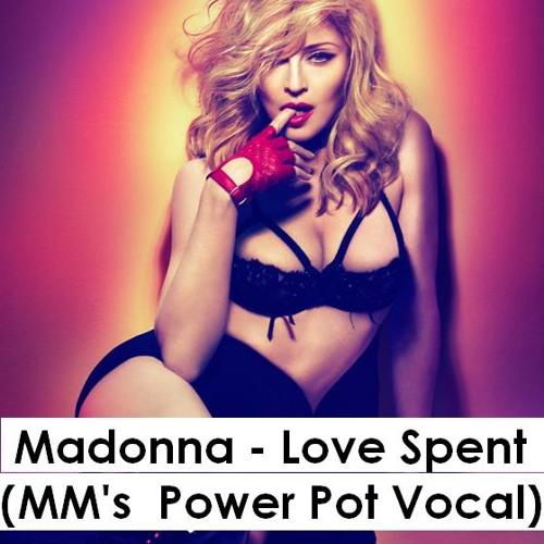 Madonna - Love Spent (MM's Power Pot Vocal Mix)