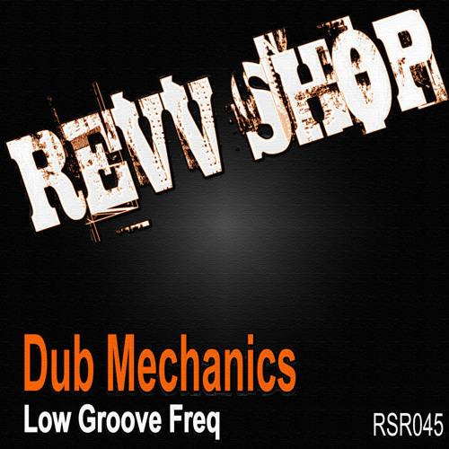 Dub Mechanics - Low Groove Freq