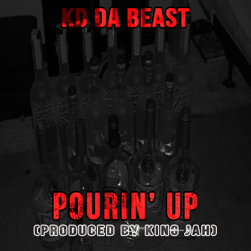 Pourin' Up (Produced By King Jah)