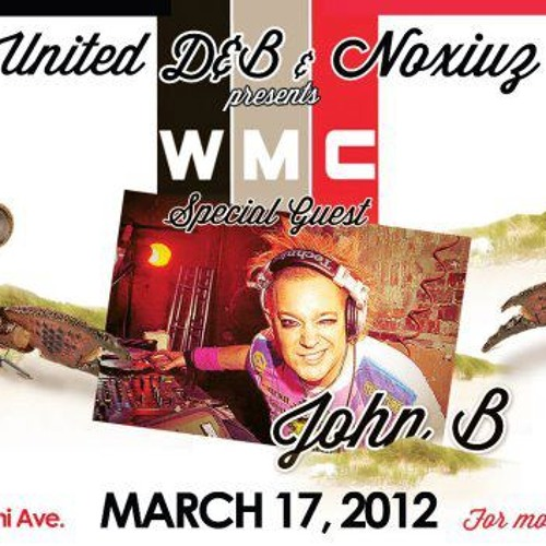 United DnB & Noxiuz.com Presents: WMC Kickoff 2012 w/ John B and Friends!!!