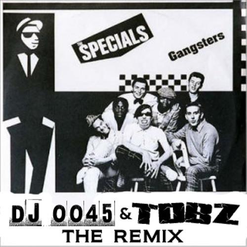 DJ 0045 and TDBZ - The Specials - Gangsters Remix