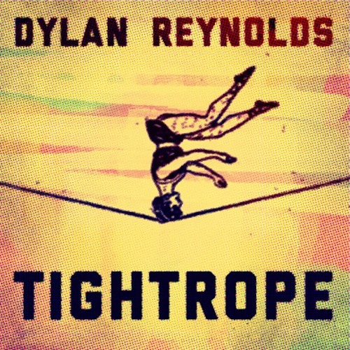 "Dylan Reynolds - ""Tightrope"" - from: Me & The Producer (Early 2013)"