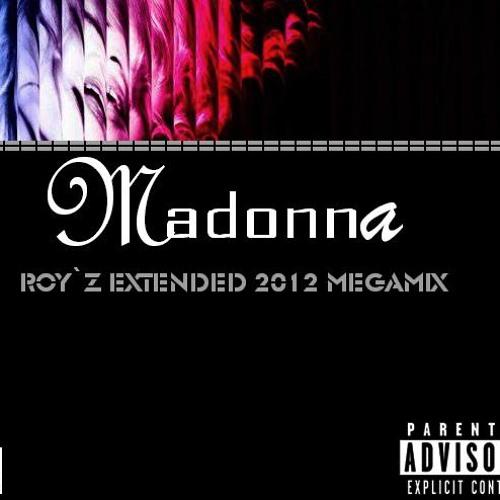 Madonna Megamix (Roy'z Extended 2012 ''Yenni's Dedicated'' Megamix)(Club 1 Remix) - Madonna
