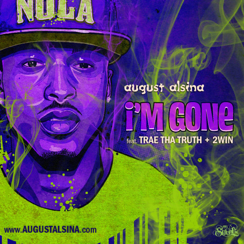 August Alsina- I'm Gone ft. Trae Tha Truth & 2Win