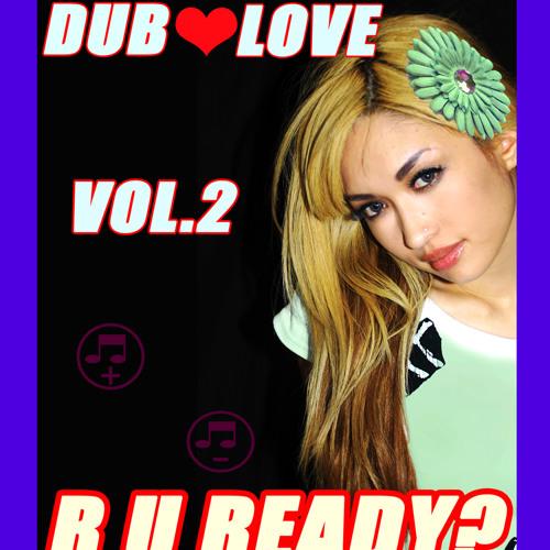 DUB ♡ LOVE (Vol.2 - A Side)