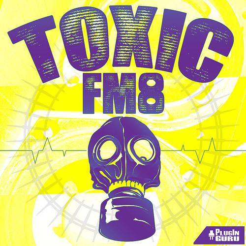 Toxic FM8 #2
