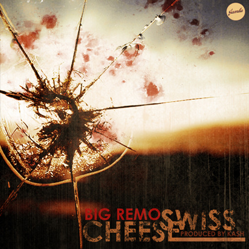 Big Remo - Swiss Cheese (Produced by Ka$h)