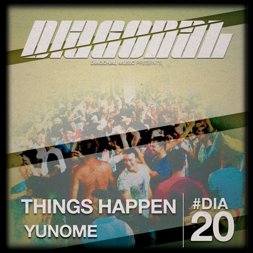 YUNOME - Things Happen (Diagonal Music) - Low Res Snippet