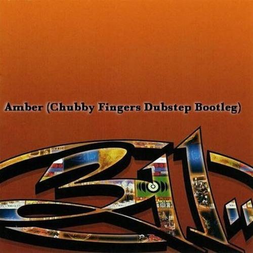 Amber (Chubby Fingers Dubstep Bootleg)