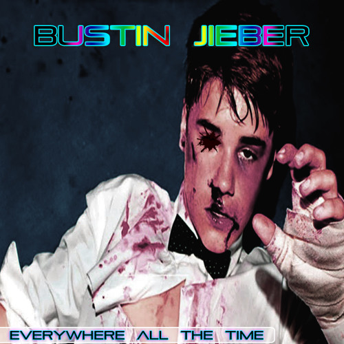 Bustin Jieber - Everywhere All The Time EP