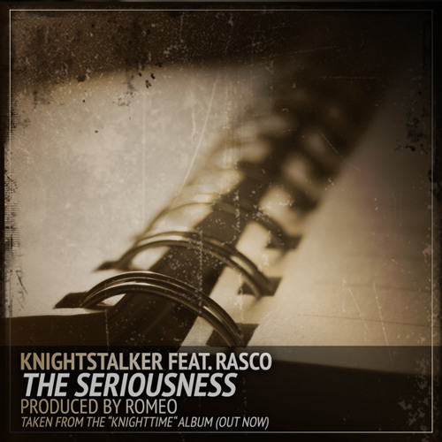 Knightstalker feat. Rasco - The Seriousness (prod. by Romeo)