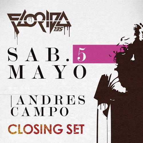 ANDRES CAMPO @ FLORIDA135 / CLOSING-SET 5-5-2012