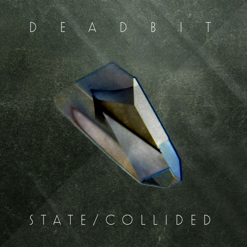 Deadbit - State / Collided