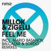 Millok And Zigelli Feel Me Incl Mario Basanov Balcazar And Sordo Remixes Nm2 Mp3