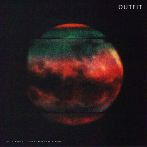 Outfit - Another Night's Dreams Reach Earth Again EP