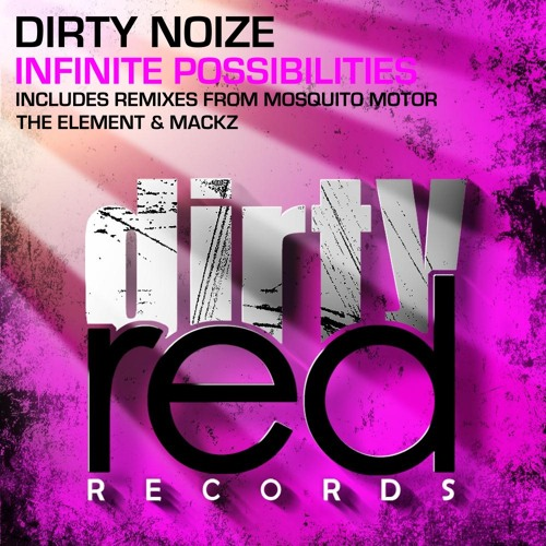 Dirty Noize - Infinite Possibilities (TheElement Remix)