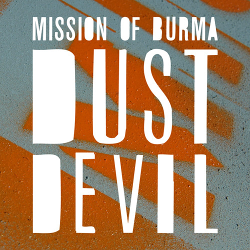 Mission of Burma - Dust Devil