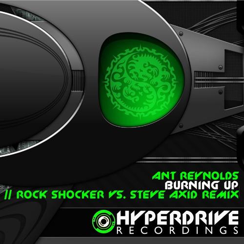 Ant Reynolds - Burning Up (Rock Shocker & Steve Axid Remix) Preview