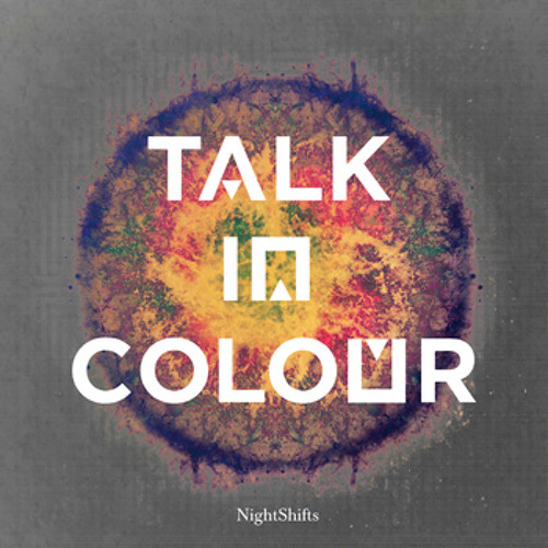 Talk In Colour - Nightshifts (Microburst Remix)